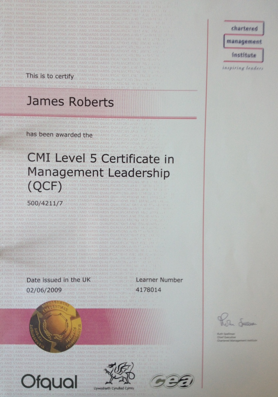 February 2009 – Recipient of CMI Level 5 Certificate in Management Leadership (QCF) in the UK