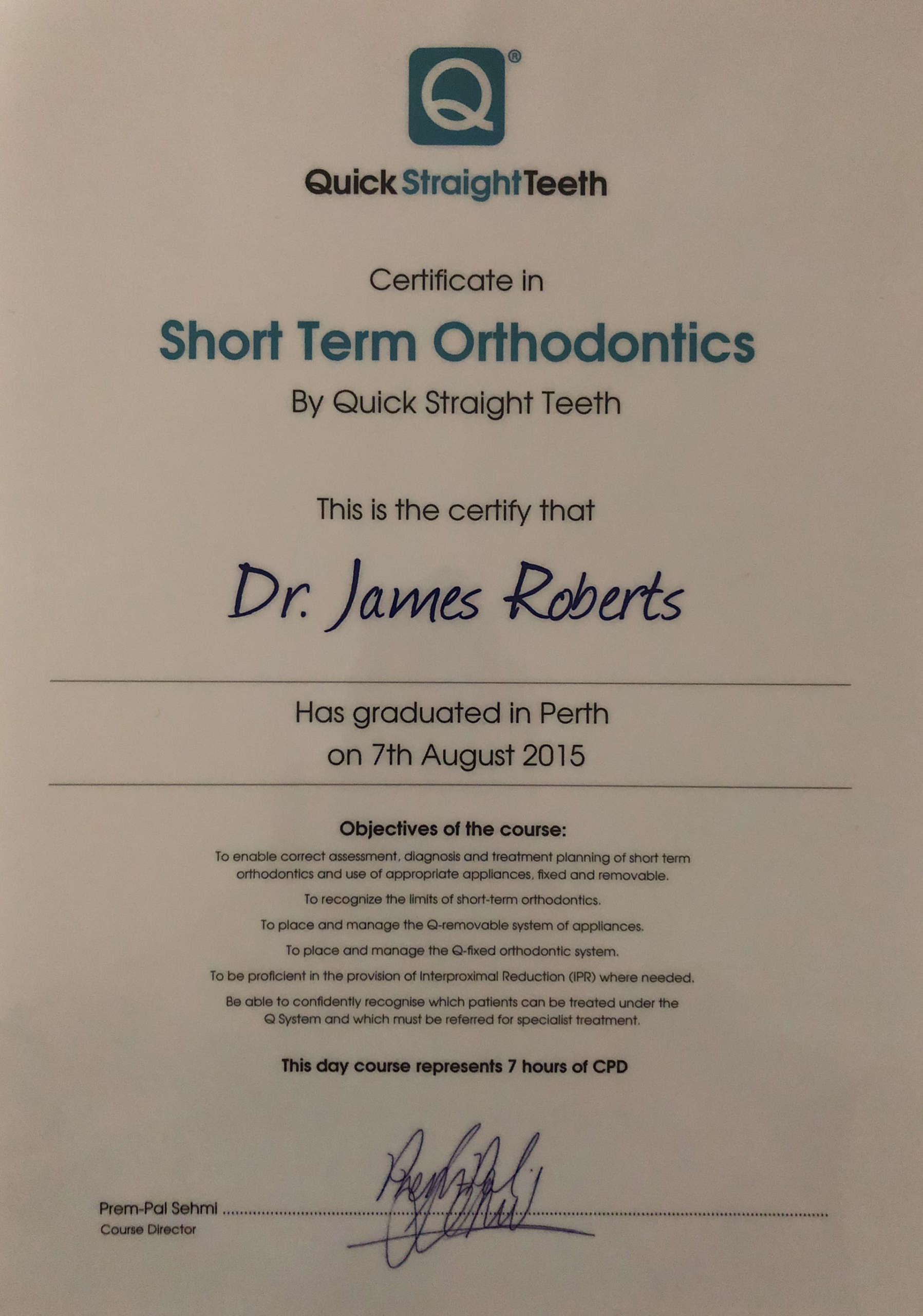 August 2015 – Received the Certificate in Short Term Orthodontics by Quick Straight Teeth in Perth, Australia