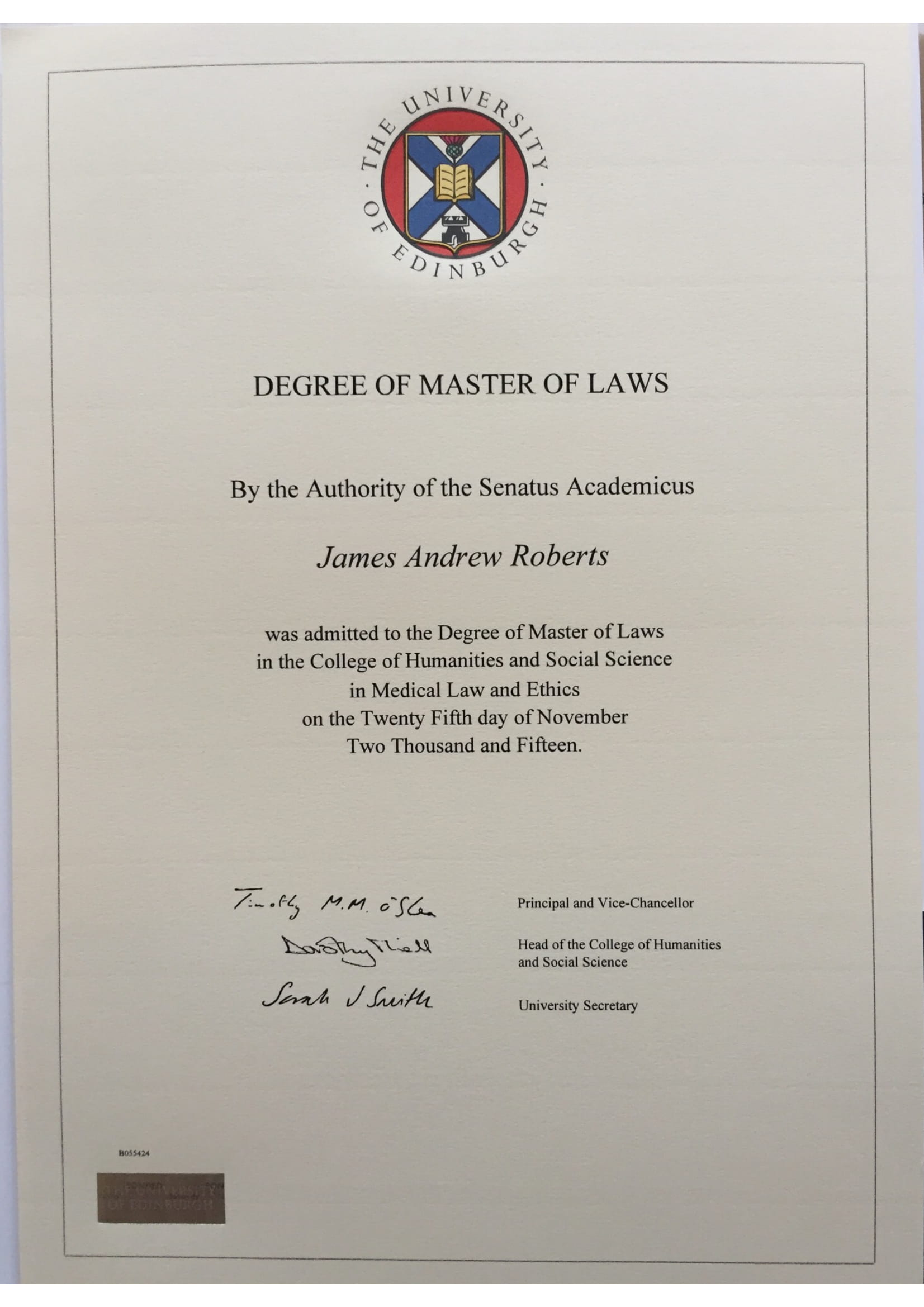 November 2015 – Admitted to the Degree of Master of Laws in the College of Humanities and Social Science in Medical Law and Ethics (University of Edinburgh)